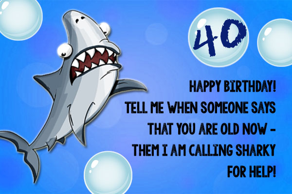 Funny Shark 40th Birthday
